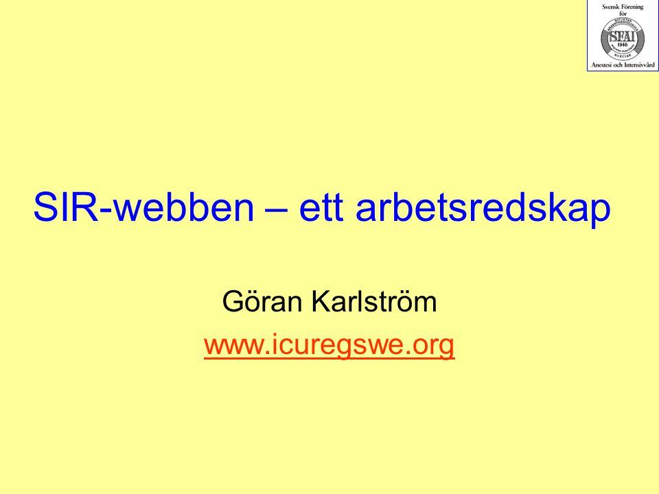 SIR-webben – ett arbetsredskap Göran Karlström www.icuregswe.org