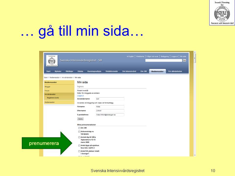 … gå till min sida… Svenska Intensivvårdsregistret10 prenumerera