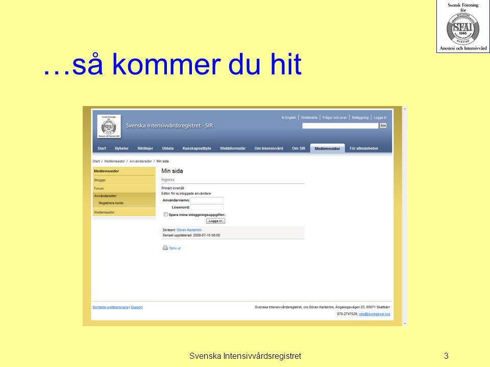 …så kommer du hit Svenska Intensivvårdsregistret3
