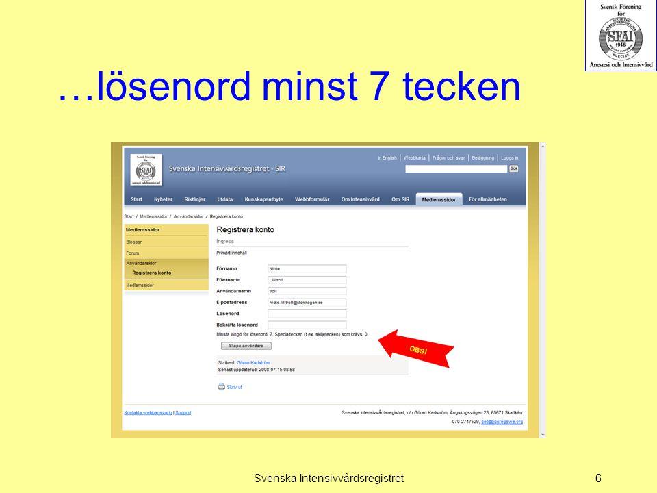 …lösenord minst 7 tecken Svenska Intensivvårdsregistret6