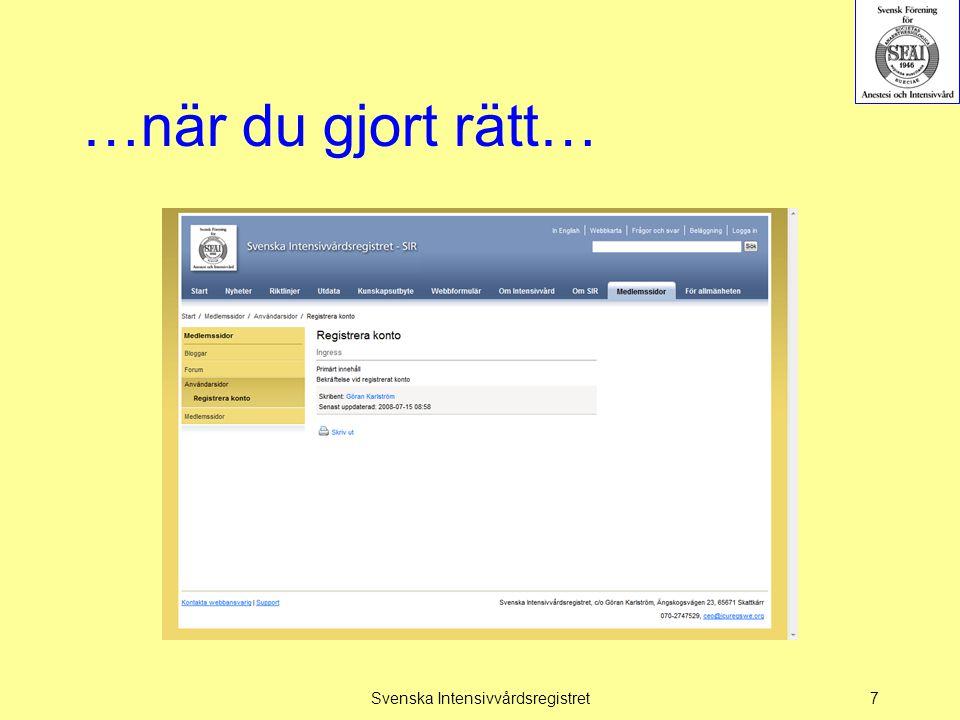 …när du gjort rätt… Svenska Intensivvårdsregistret7