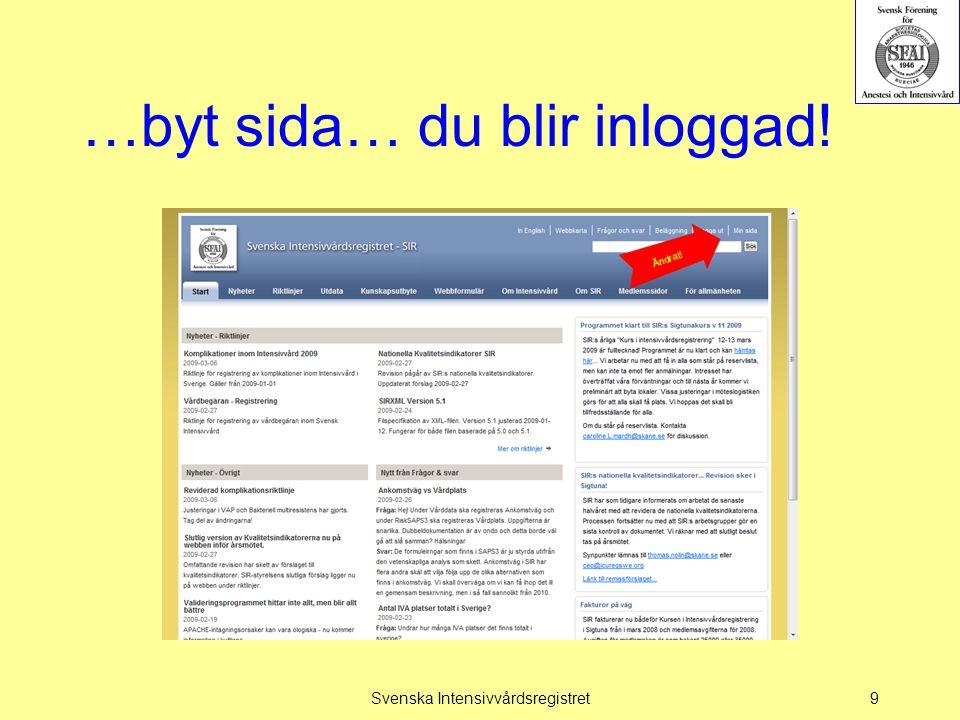 …byt sida… du blir inloggad! Svenska Intensivvårdsregistret9