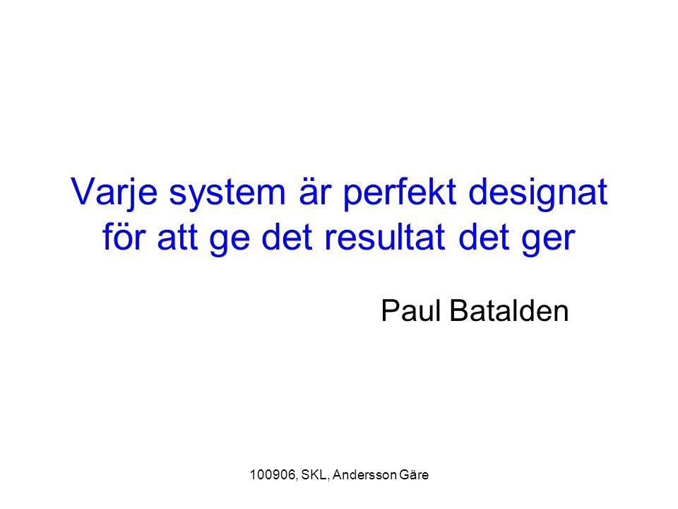 100906, SKL, Andersson Gäre Enkla regler Vi ger feedback till föregående steg Vi delar våra resultat av utvecklingsarbete med andra Summan av delarna är mindre än helheten Det är systemets resultat som räknas Barn- dialogen