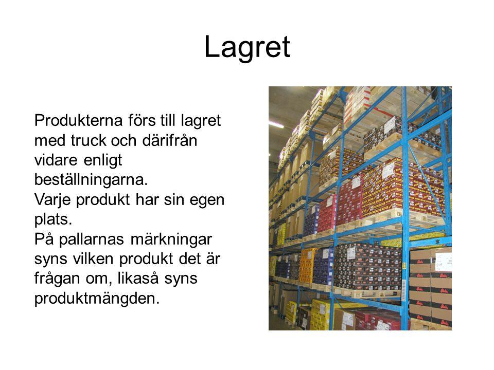 Lagret Produkterna förs till lagret med truck och därifrån vidare enligt beställningarna.