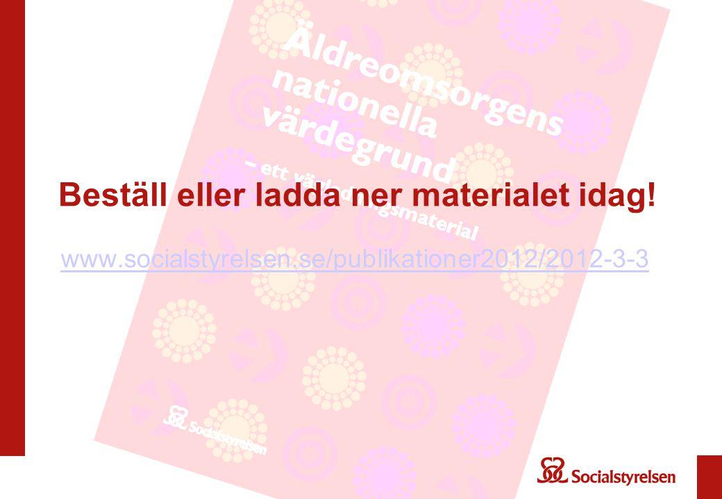 Beställ eller ladda ner materialet idag! www.socialstyrelsen.se/publikationer2012/2012-3-3