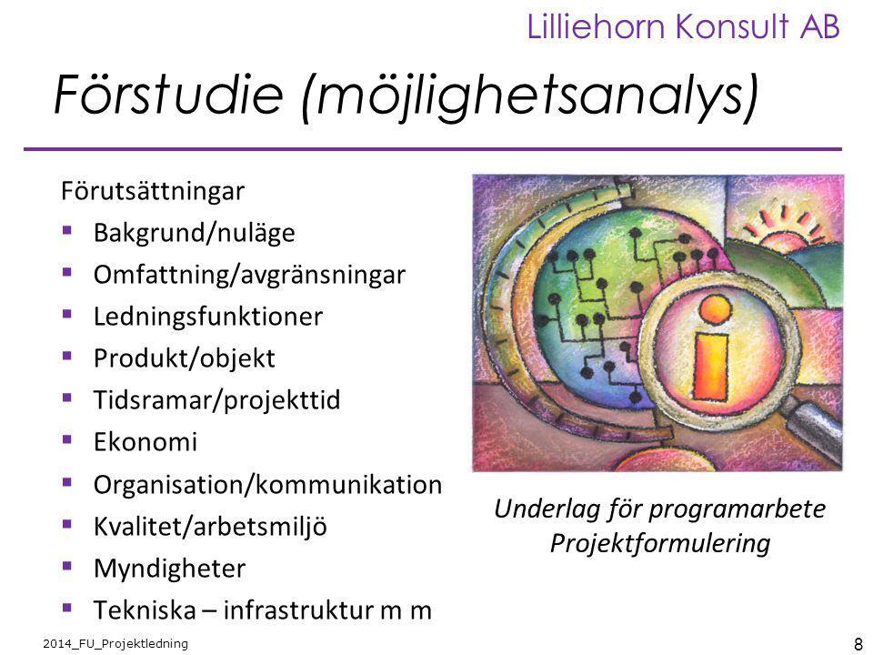 9 2014_FU_Projektledning Lilliehorn Konsult AB Fråga 1- Förstudie  Vad behöver ni veta inför ett ombyggnadsprojekt.