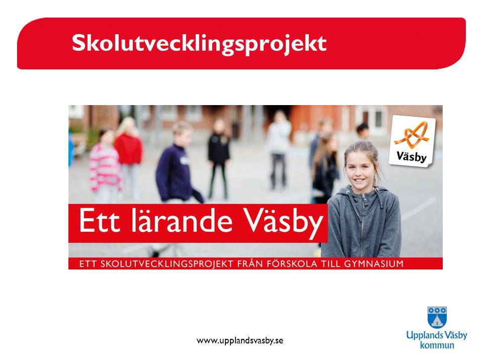 www.upplandsvasby.se Skolutvecklingsprojekt