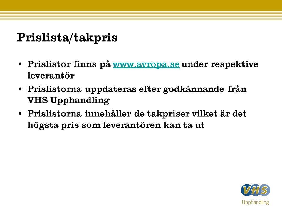 Prislista/takpris Prislistor finns på www.avropa.se under respektive leverantörwww.avropa.se Prislistorna uppdateras efter godkännande från VHS Upphan