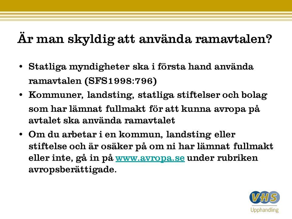 Är man skyldig att använda ramavtalen? Statliga myndigheter ska i första hand använda ramavtalen (SFS1998:796) Kommuner, landsting, statliga stiftelse