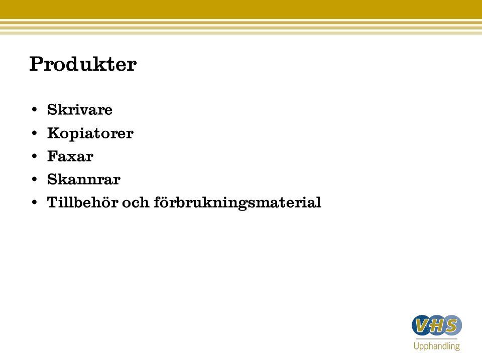 Produkter Skrivare Kopiatorer Faxar Skannrar Tillbehör och förbrukningsmaterial