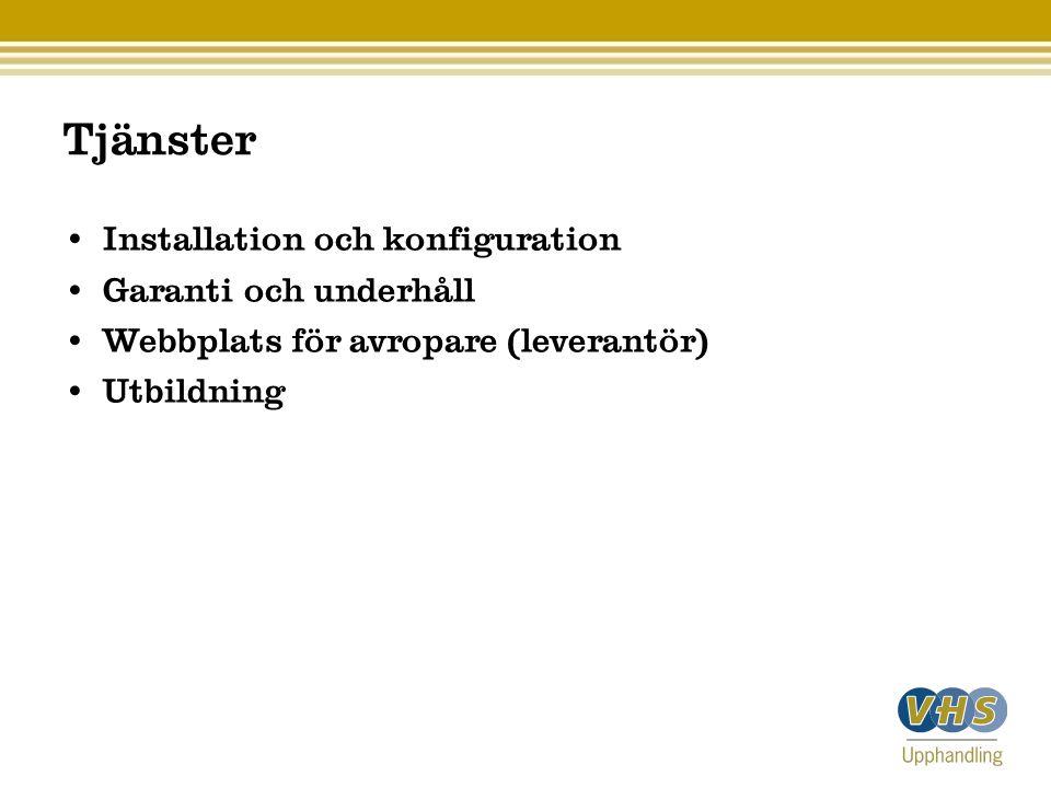 Tjänster Installation och konfiguration Garanti och underhåll Webbplats för avropare (leverantör) Utbildning