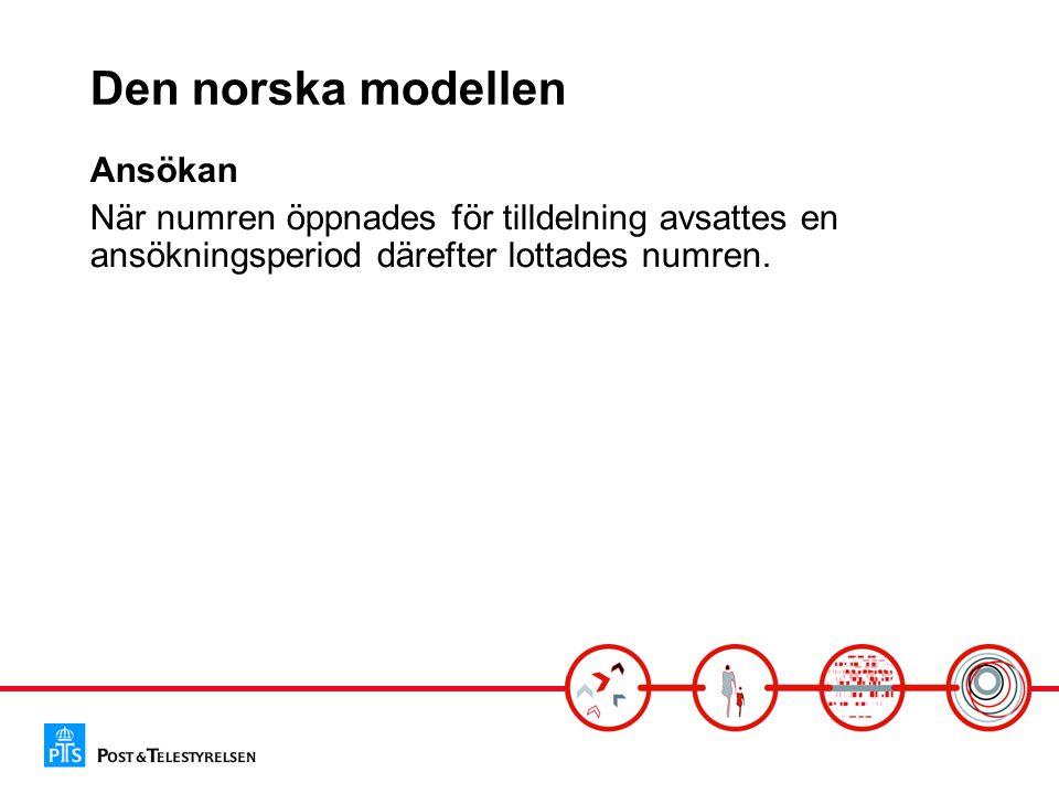 Den norska modellen Ansökan När numren öppnades för tilldelning avsattes en ansökningsperiod därefter lottades numren.