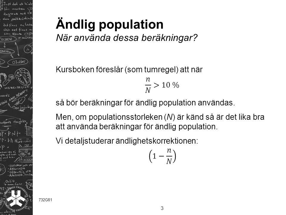 Ändlig population När använda dessa beräkningar? 3 732G81
