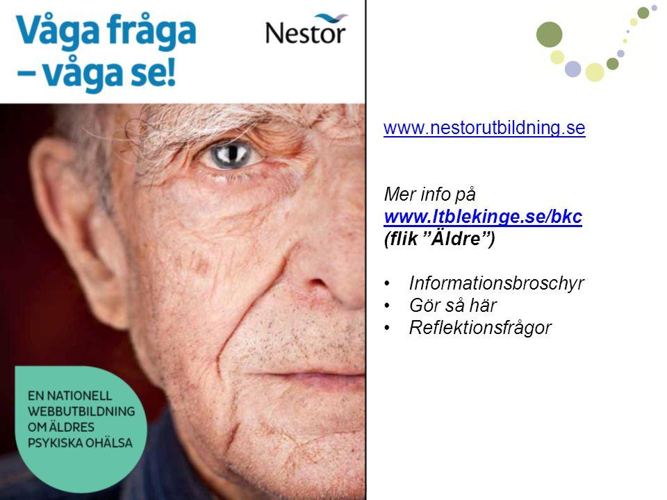 www.nestorutbildning.se Mer info på www.ltblekinge.se/bkc (flik Äldre ) Informationsbroschyr Gör så här Reflektionsfrågor Även äldre kan ha ont i själen