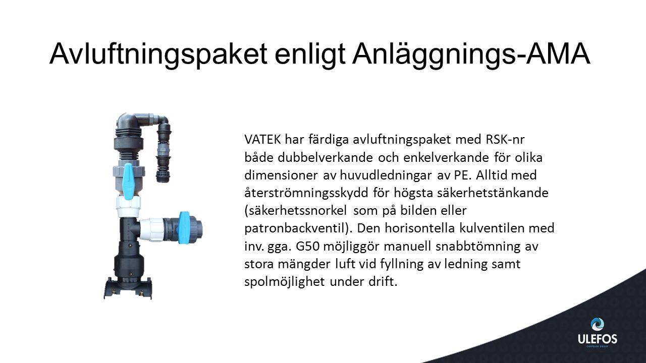 Avluftningspaket enligt Anläggnings-AMA VATEK har färdiga avluftningspaket med RSK-nr både dubbelverkande och enkelverkande för olika dimensioner av h