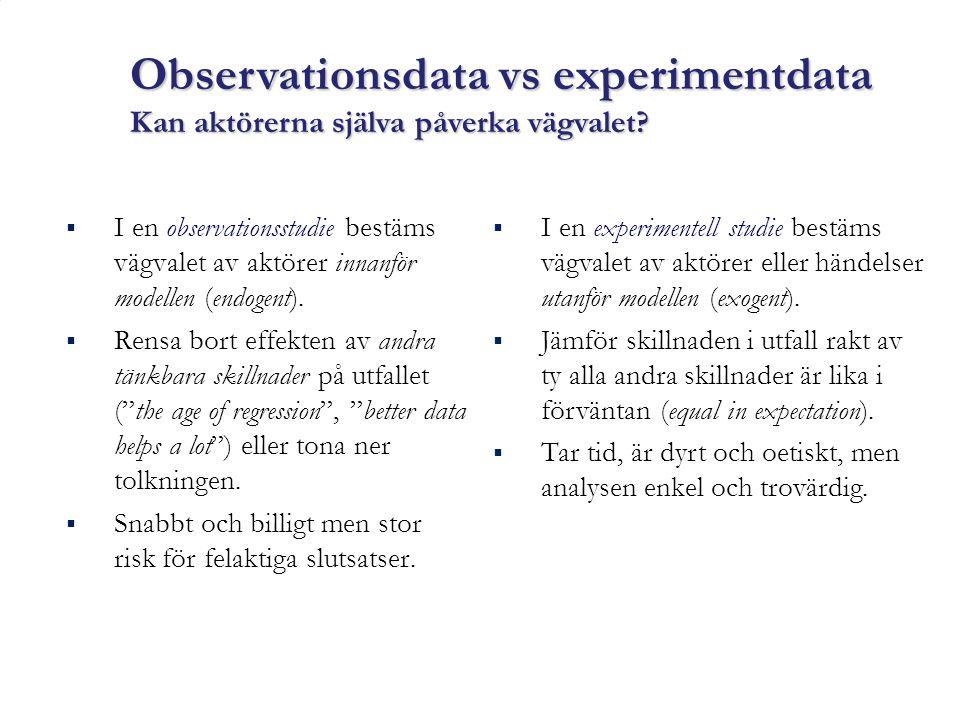 """ I en observationsstudie bestäms vägvalet av aktörer innanför modellen (endogent).  Rensa bort effekten av andra tänkbara skillnader på utfallet (""""t"""