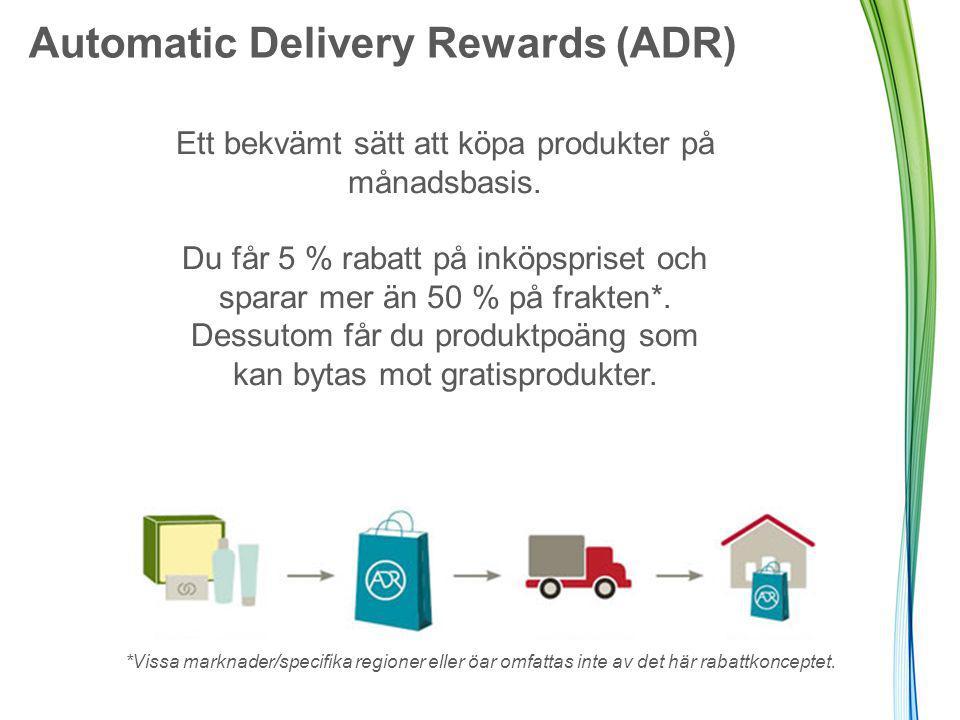 Automatic Delivery Rewards (ADR) Ett bekvämt sätt att köpa produkter på månadsbasis.