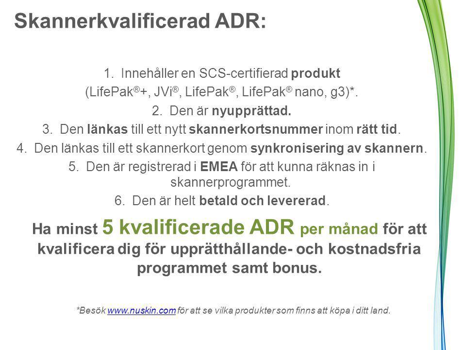 Skannerkvalificerad ADR: 1.Innehåller en SCS-certifierad produkt (LifePak ® +, JVi ®, LifePak ®, LifePak ® nano, g3)*.