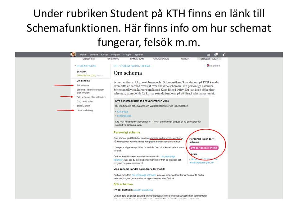 Under rubriken Student på KTH finns en länk till Schemafunktionen.