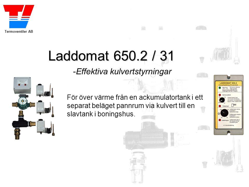 Termoventiler AB Laddomat 650.2 / 31 Kulvertstyrningar För satsvis över vatten med lågt flöde och reducerad temperatur efter behovet i boningshuset När värmen är slut kan eltillskott startas automatiskt Optimerar skiktningen i både huvudtank och slavtank Laddomat kulvertstyrningar