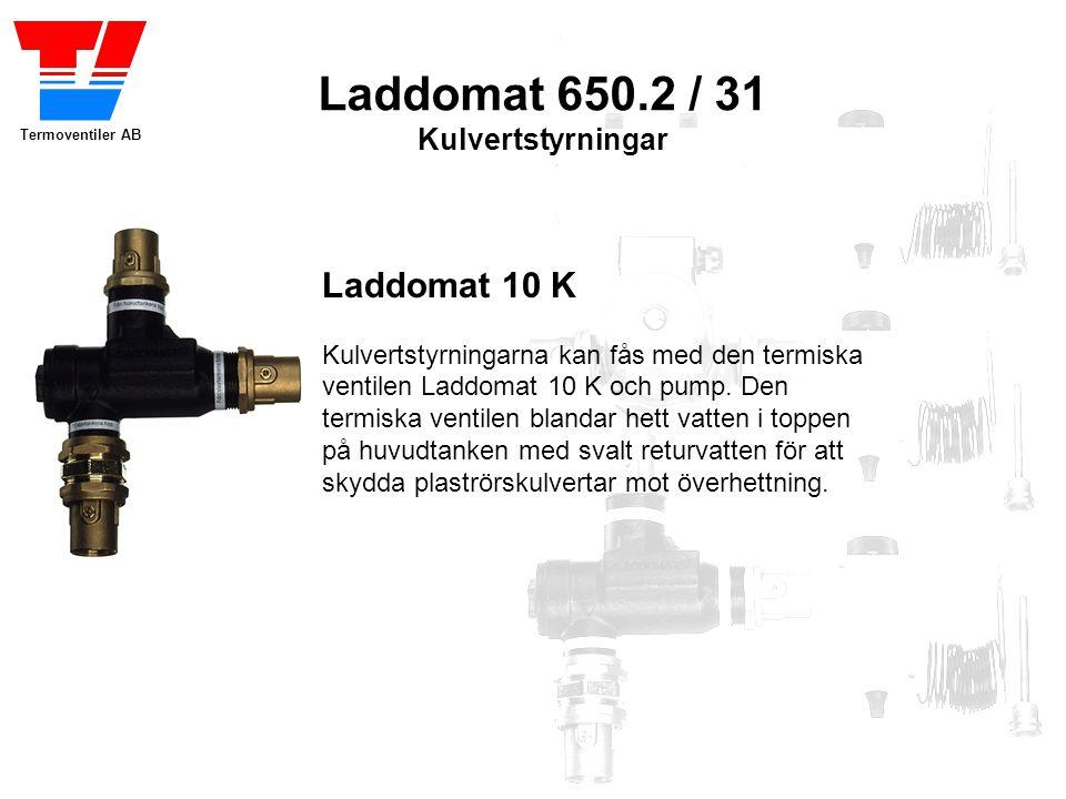 Termoventiler AB Laddomat 650.2 / 31 Kulvertstyrningar Laddomat 10 K Kulvertstyrningarna kan fås med den termiska ventilen Laddomat 10 K och pump. Den
