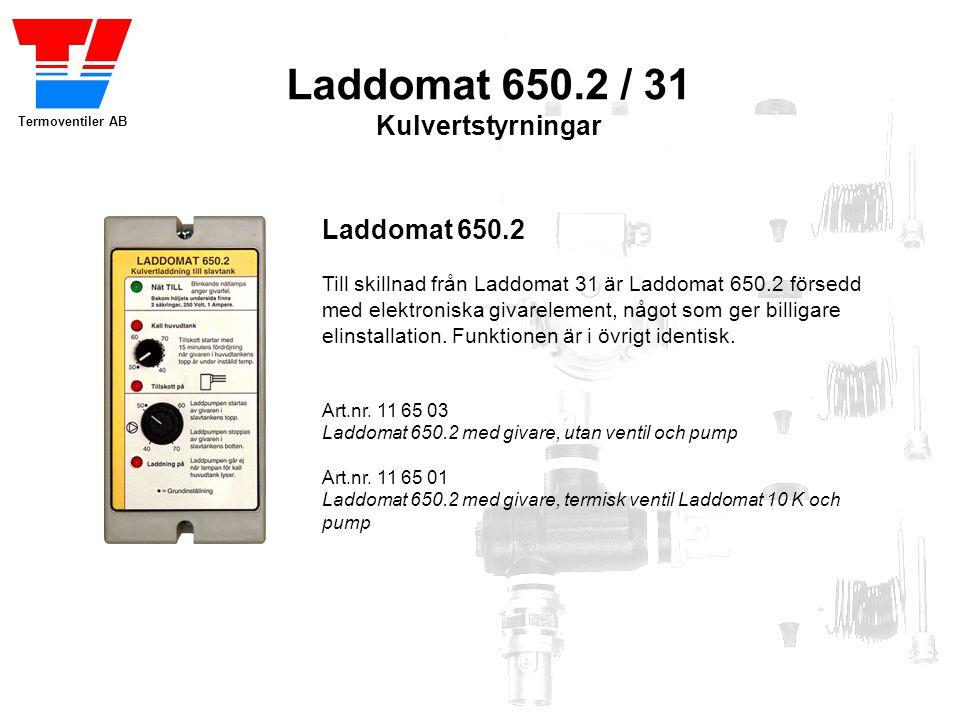 Termoventiler AB Laddomat 31 Ger samma funktion som 650.2 men med skillnaden att utrustningen har mekaniska termostater och ingen elektronik.