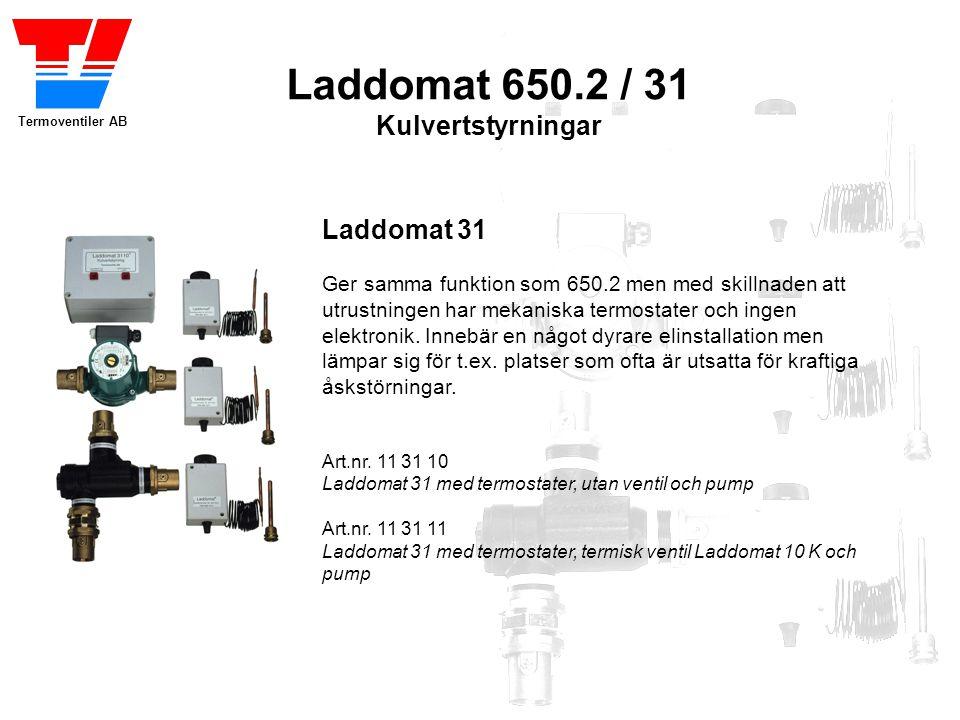 Termoventiler AB Laddomat 31 Ger samma funktion som 650.2 men med skillnaden att utrustningen har mekaniska termostater och ingen elektronik. Innebär