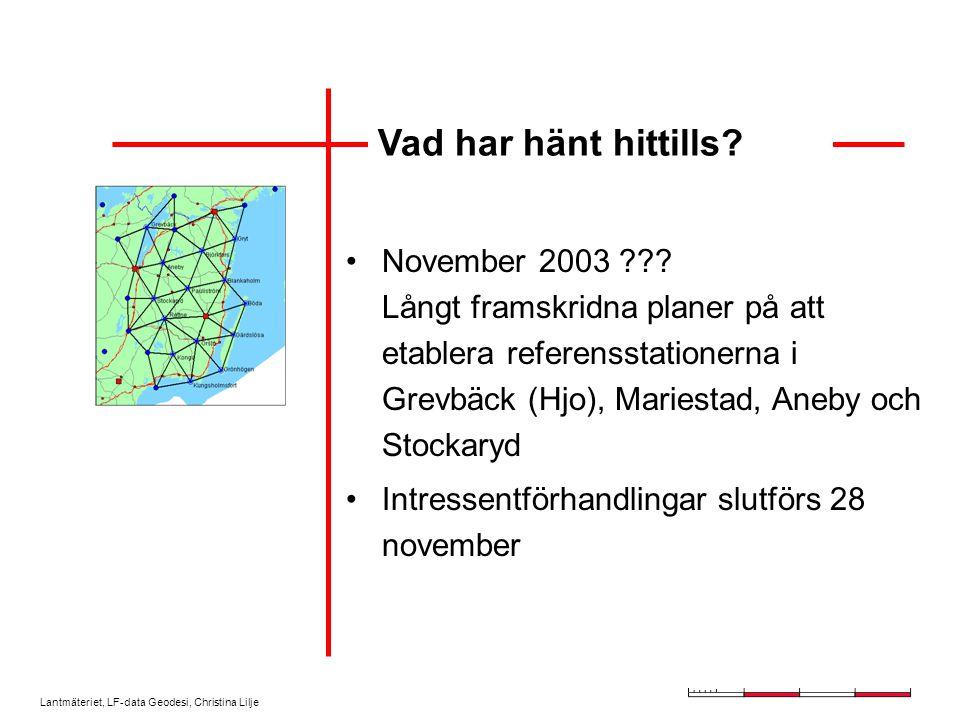 Lantmäteriet, LF-data Geodesi, Christina Lilje Vad har hänt hittills.