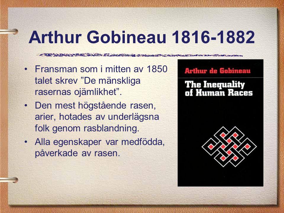"""Arthur Gobineau 1816-1882 Fransman som i mitten av 1850 talet skrev """"De mänskliga rasernas ojämlikhet"""". Den mest högstående rasen, arier, hotades av u"""