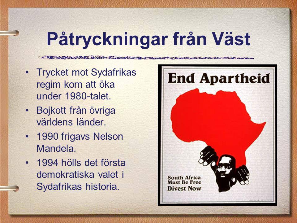 Påtryckningar från Väst Trycket mot Sydafrikas regim kom att öka under 1980-talet. Bojkott från övriga världens länder. 1990 frigavs Nelson Mandela. 1