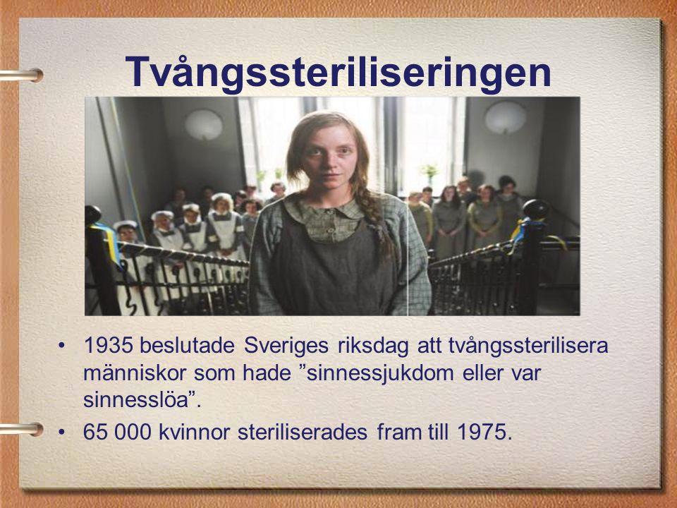 """Tvångssteriliseringen 1935 beslutade Sveriges riksdag att tvångssterilisera människor som hade """"sinnessjukdom eller var sinnesslöa"""". 65 000 kvinnor st"""