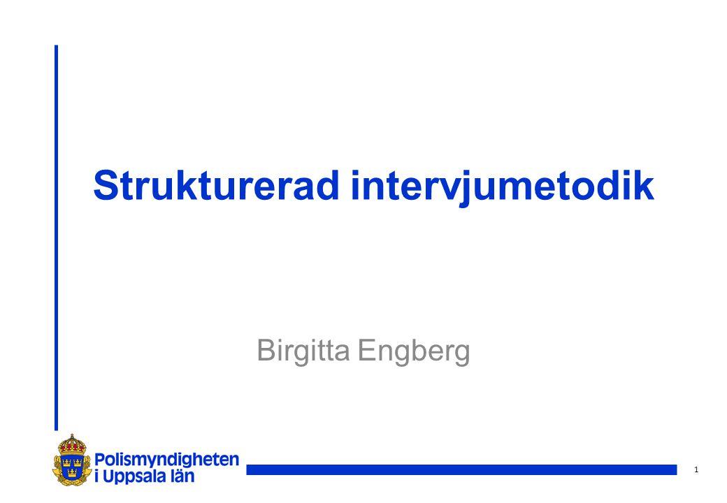 1 Strukturerad intervjumetodik Birgitta Engberg