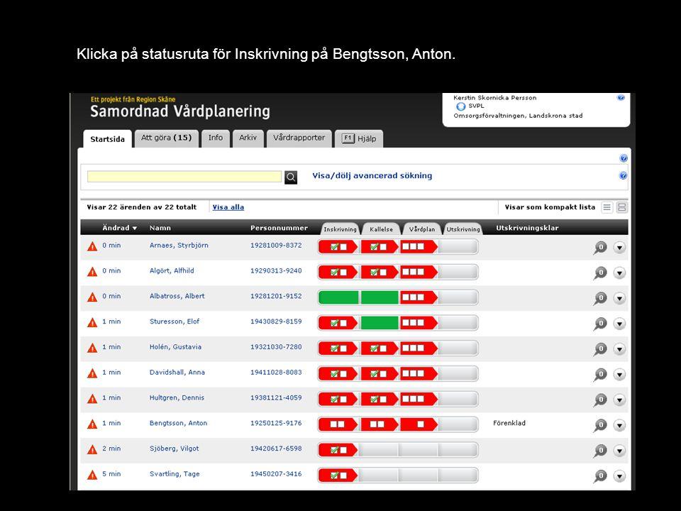 Klicka på statusruta för Inskrivning på Bengtsson, Anton.