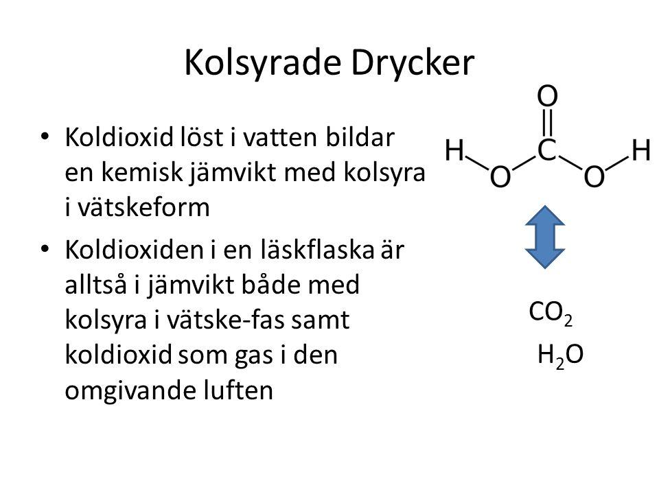 Kolsyrade Drycker Koldioxid löst i vatten bildar en kemisk jämvikt med kolsyra i vätskeform Koldioxiden i en läskflaska är alltså i jämvikt både med k
