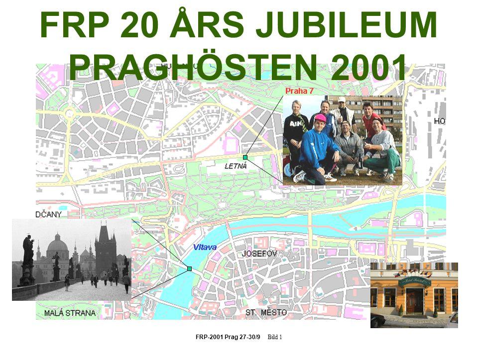 FRP-2001 Prag 27-30/9 Bild 1 FRP 20 ÅRS JUBILEUM PRAGHÖSTEN 2001