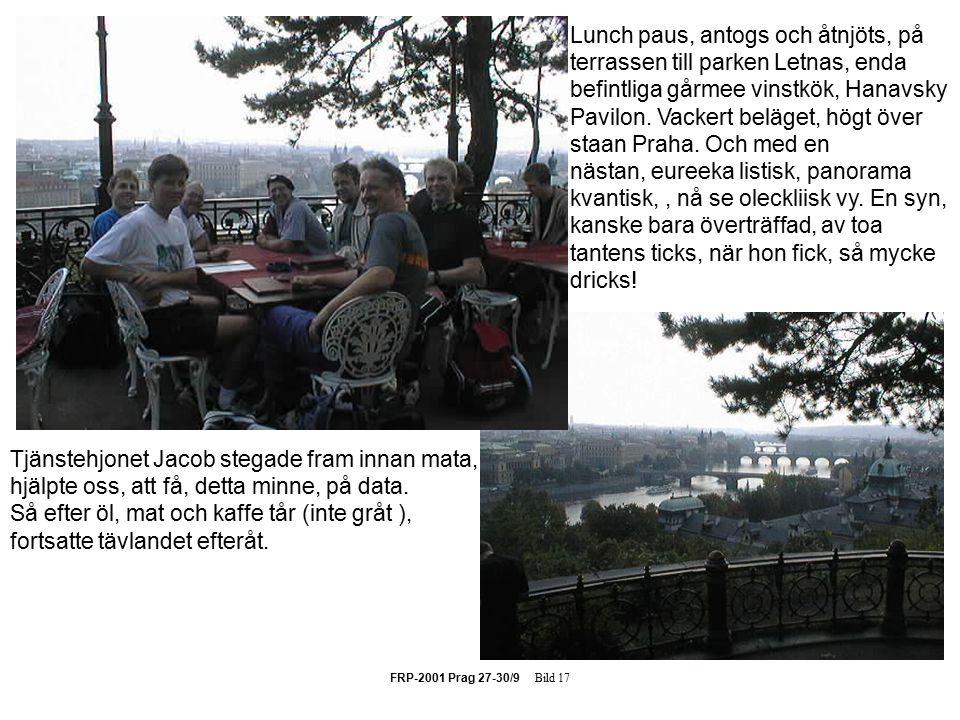 FRP-2001 Prag 27-30/9 Bild 17 Tjänstehjonet Jacob stegade fram innan mata, hjälpte oss, att få, detta minne, på data.