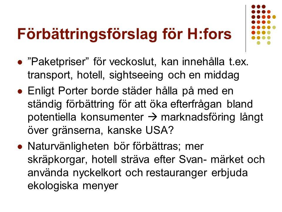"""Förbättringsförslag för H:fors """"Paketpriser"""" för veckoslut, kan innehålla t.ex. transport, hotell, sightseeing och en middag Enligt Porter borde städe"""