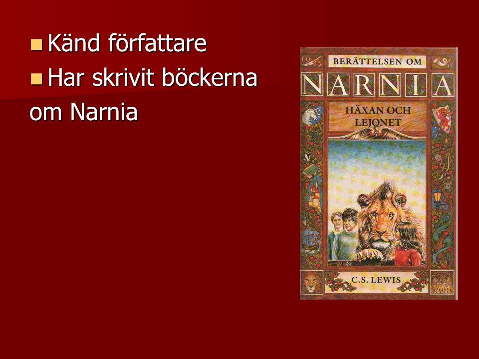 Känd författare Känd författare Har skrivit böckerna Har skrivit böckerna om Narnia