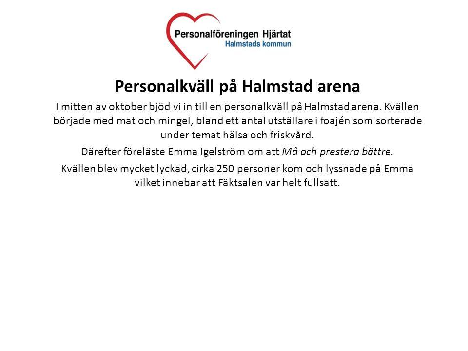 Personalkväll på Halmstad arena I mitten av oktober bjöd vi in till en personalkväll på Halmstad arena. Kvällen började med mat och mingel, bland ett