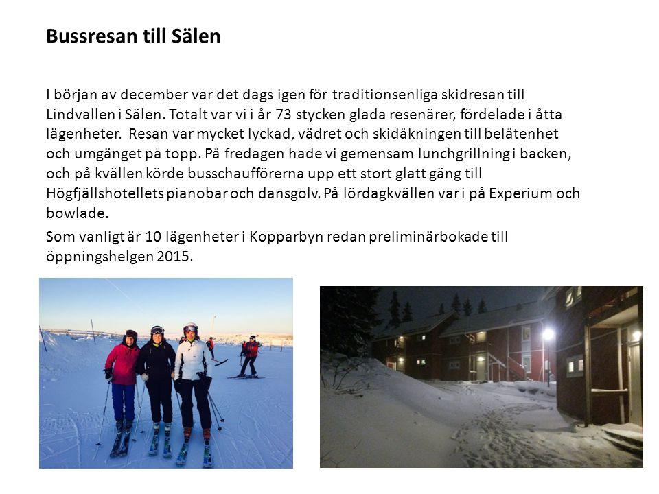 Bussresan till Sälen I början av december var det dags igen för traditionsenliga skidresan till Lindvallen i Sälen. Totalt var vi i år 73 stycken glad