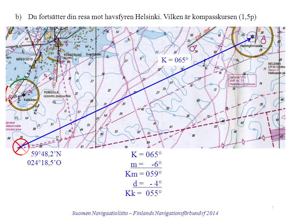 b) Du fortsätter din resa mot havsfyren Helsinki.