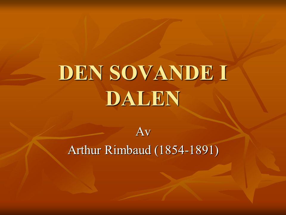 DEN SOVANDE I DALEN Av Arthur Rimbaud (1854-1891)