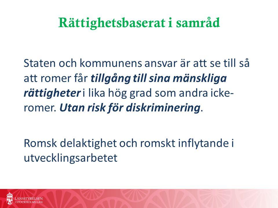 Nyttiga länkar för att lära sig mer www.romskinkludering.se www.motantiziganism.se http://www.regeringen.se/sb/d/17342/a/183 851