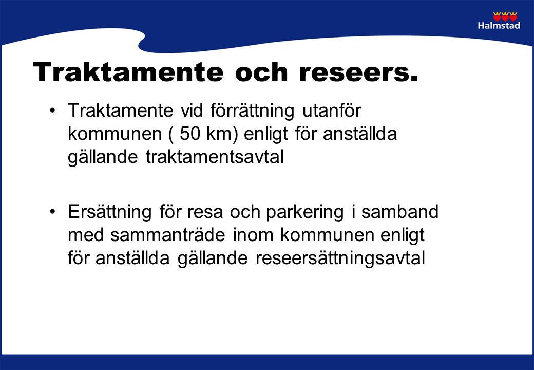Traktamente och reseers. Traktamente vid förrättning utanför kommunen ( 50 km) enligt för anställda gällande traktamentsavtal Ersättning för resa och