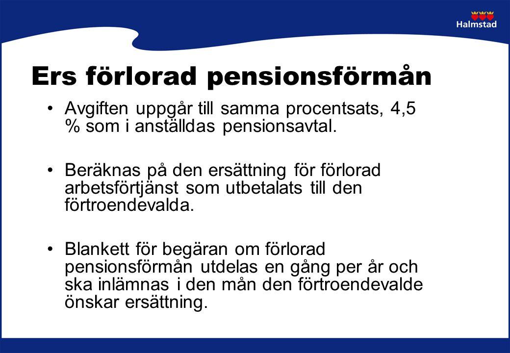 Ers förlorad pensionsförmån Avgiften uppgår till samma procentsats, 4,5 % som i anställdas pensionsavtal. Beräknas på den ersättning för förlorad arbe