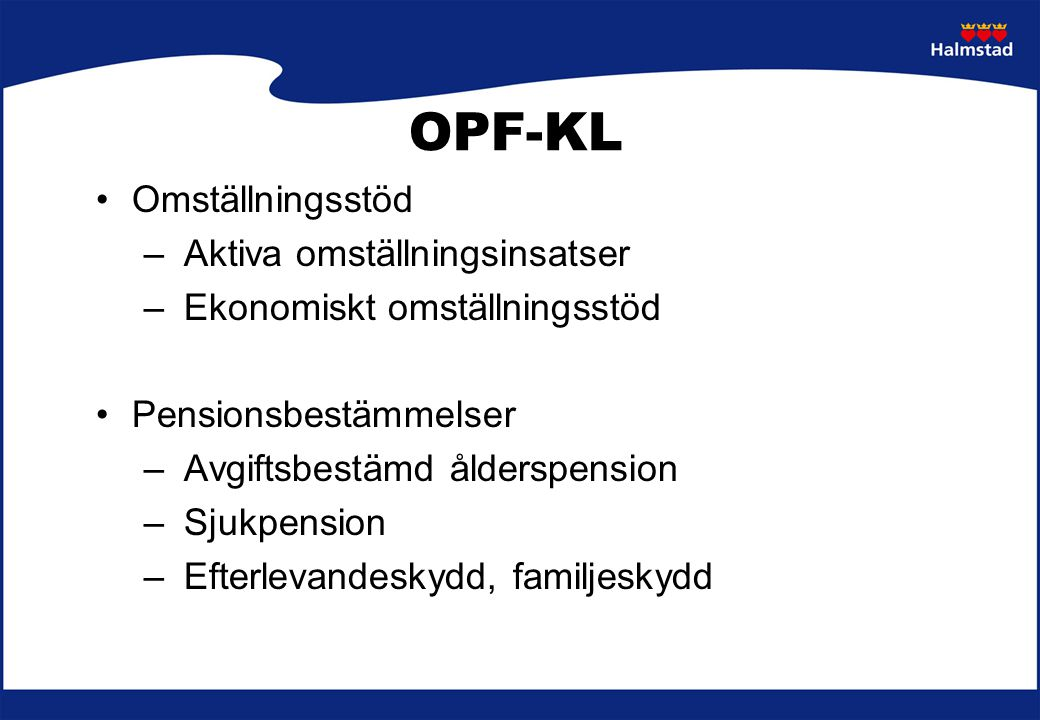 OPF-KL Omställningsstöd – Aktiva omställningsinsatser – Ekonomiskt omställningsstöd Pensionsbestämmelser – Avgiftsbestämd ålderspension – Sjukpension