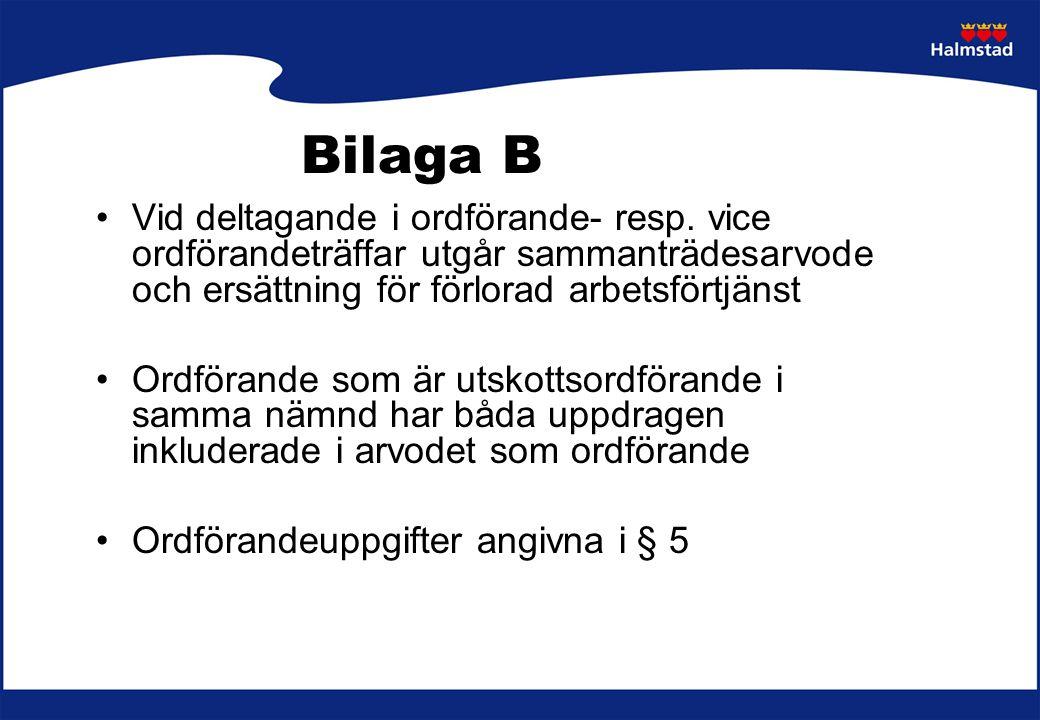 Bilaga B Vid deltagande i ordförande- resp. vice ordförandeträffar utgår sammanträdesarvode och ersättning för förlorad arbetsförtjänst Ordförande som