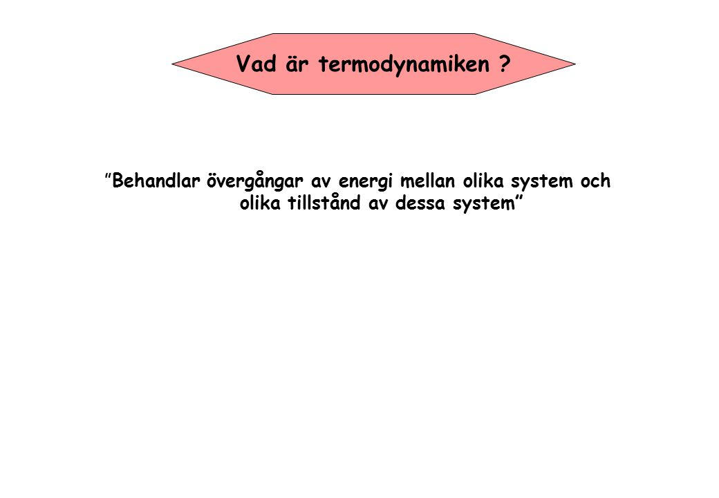 Gaslagar Hypotes av Avogadro Vid ett definierat tryck och temperatur: V  N (Antal av partikler) Om man kombinerar de 3 formler: pV = kNT V  1/P V  T V  N  V  NT/P k = 1.38 x 10 -23 JK -1 (Boltzmann- konstanten)