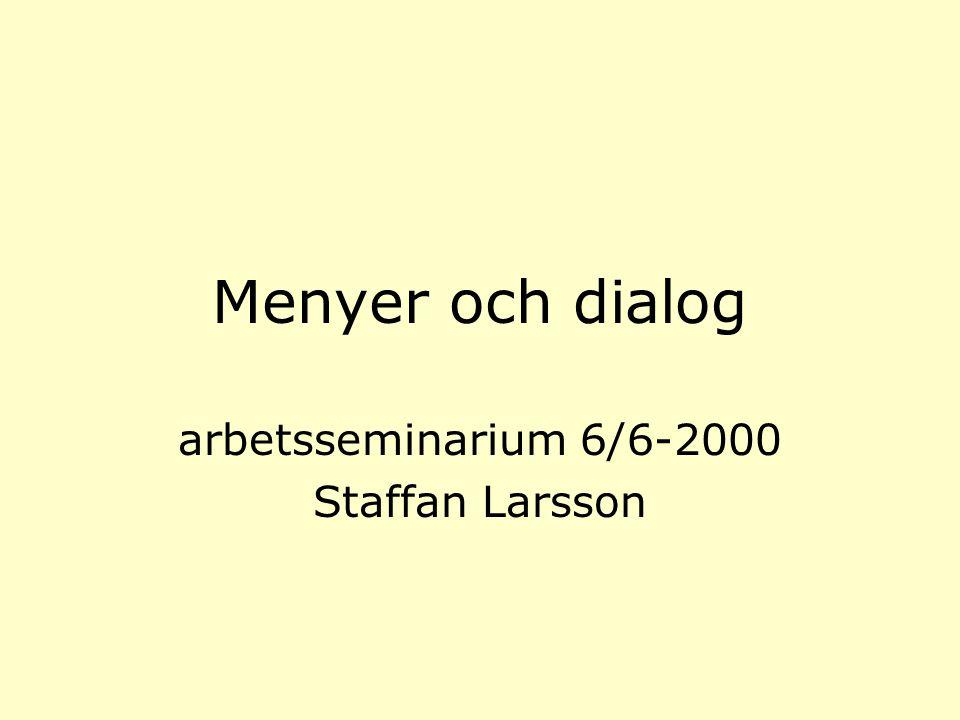 Menyer och dialog arbetsseminarium 6/6-2000 Staffan Larsson