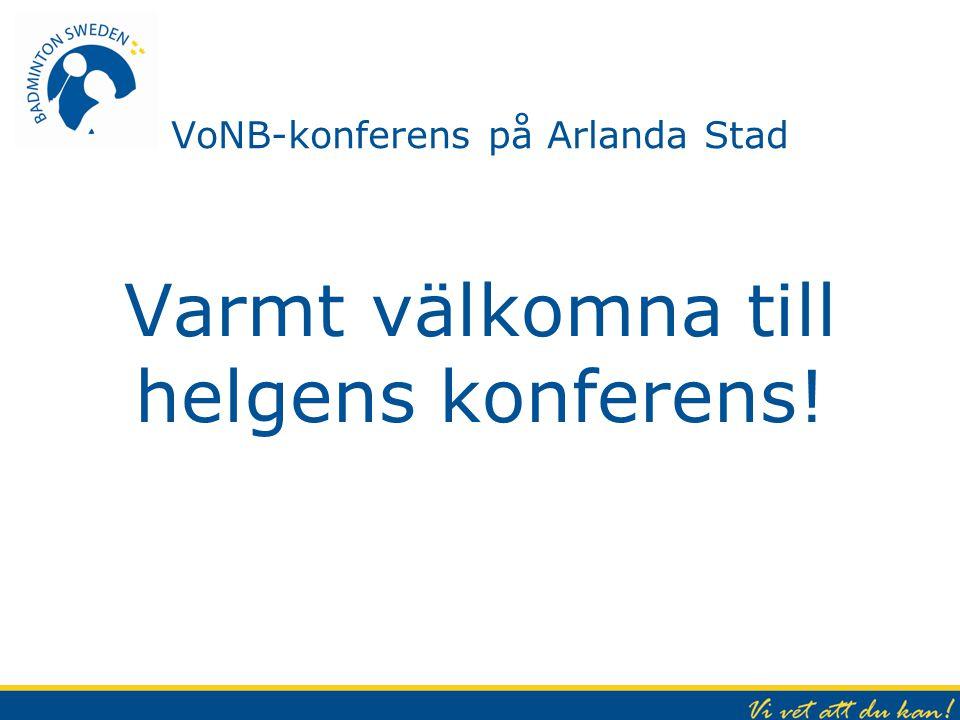 VoNB-konferens på Arlanda Stad Varmt välkomna till helgens konferens!